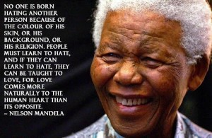 Our conflict was color. Heed the words of Nelson Mandela. Photo Credit: pinterest.com